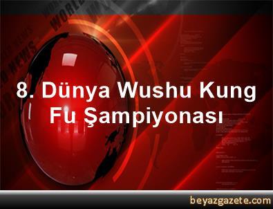 8. Dünya Wushu Kung Fu Şampiyonası