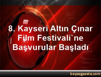 8. Kayseri Altın Çınar Film Festivali'ne Başvurular Başladı