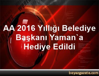 AA 2016 Yıllığı, Belediye Başkanı Yaman'a Hediye Edildi