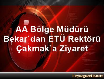 AA Bölge Müdürü Bekar'dan ETÜ Rektörü Çakmak'a Ziyaret