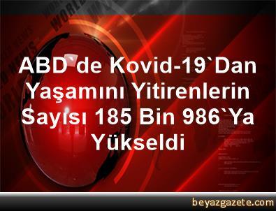 ABD'de Kovid-19'Dan Yaşamını Yitirenlerin Sayısı 185 Bin 986'Ya Yükseldi