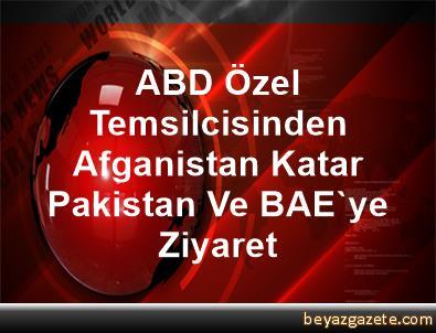 ABD Özel Temsilcisinden Afganistan, Katar, Pakistan Ve BAE'ye Ziyaret