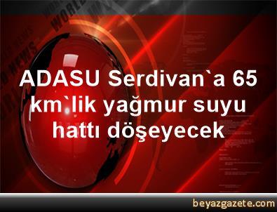 ADASU, Serdivan'a 6,5 km'lik yağmur suyu hattı döşeyecek