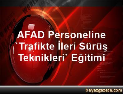 AFAD Personeline 'Trafikte İleri Sürüş Teknikleri' Eğitimi