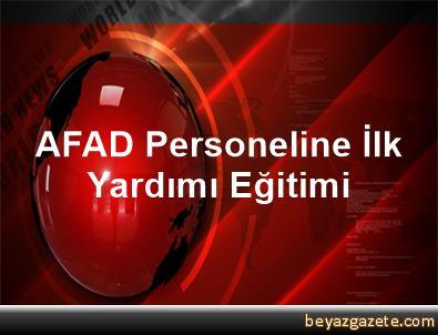 AFAD Personeline İlk Yardımı Eğitimi