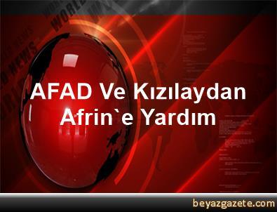 AFAD Ve Kızılaydan Afrin'e Yardım