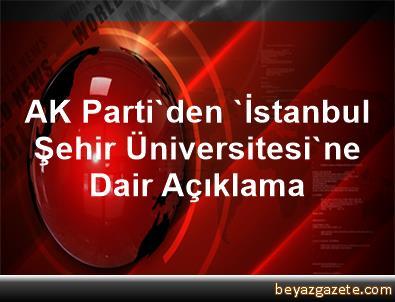 AK Parti'den 'İstanbul Şehir Üniversitesi'ne Dair Açıklama