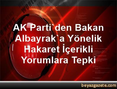 AK Parti'den Bakan Albayrak'a Yönelik Hakaret İçerikli Yorumlara Tepki