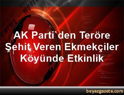 AK Parti'den Teröre Şehit Veren Ekmekçiler Köyünde Etkinlik