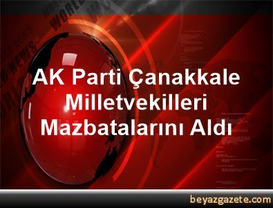 AK Parti Çanakkale Milletvekilleri Mazbatalarını Aldı