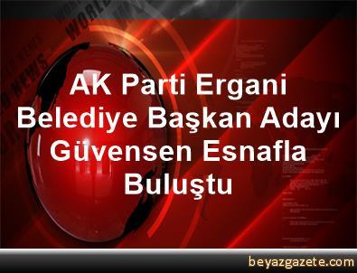 AK Parti Ergani Belediye Başkan Adayı Güvensen Esnafla Buluştu
