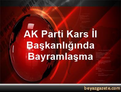AK Parti Kars İl Başkanlığında Bayramlaşma