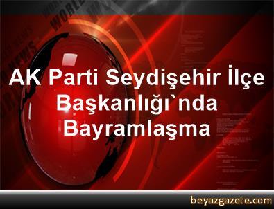 AK Parti Seydişehir İlçe Başkanlığı'nda Bayramlaşma