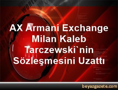 AX Armani Exchange Milan, Kaleb Tarczewski'nin Sözleşmesini Uzattı