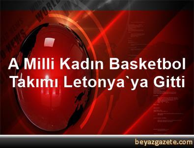 A Milli Kadın Basketbol Takımı Letonya'ya Gitti