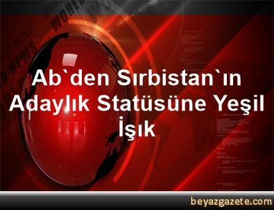 Ab'den Sırbistan'ın Adaylık Statüsüne Yeşil İşık