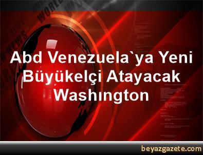Abd Venezuela'ya Yeni Büyükelçi Atayacak Washıngton