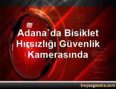 Adana'da Bisiklet Hırsızlığı Güvenlik Kamerasında