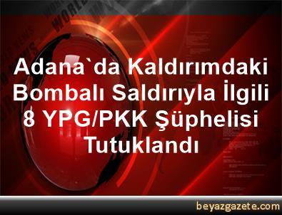 Adana'da Kaldırımdaki Bombalı Saldırıyla İlgili 8 YPG/PKK Şüphelisi Tutuklandı