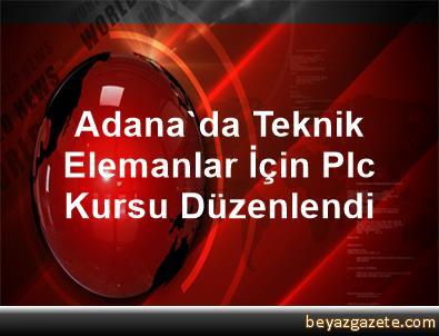 Adana'da Teknik Elemanlar İçin Plc Kursu Düzenlendi