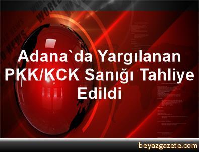 Adana'da Yargılanan PKK/KCK Sanığı Tahliye Edildi