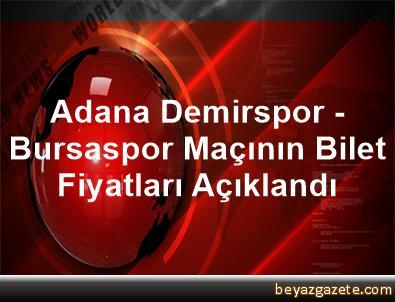 Adana Demirspor - Bursaspor Maçının Bilet Fiyatları Açıklandı