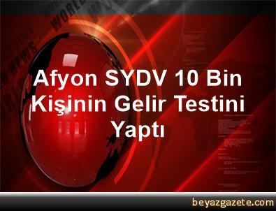 Afyon SYDV, 10 Bin Kişinin Gelir Testini Yaptı