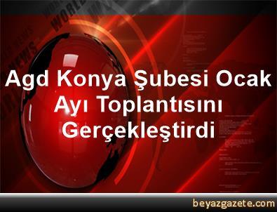 Agd Konya Şubesi Ocak Ayı Toplantısını Gerçekleştirdi