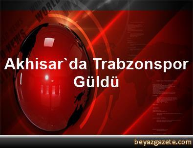 Akhisar'da Trabzonspor Güldü