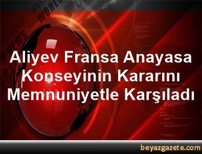 Aliyev, Fransa Anayasa Konseyinin Kararını Memnuniyetle Karşıladı