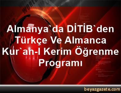 Almanya'da DİTİB'den Türkçe Ve Almanca Kur'an-I Kerim Öğrenme Programı