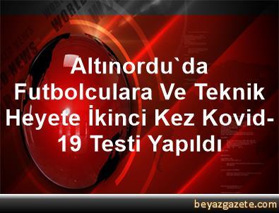 Altınordu'da Futbolculara Ve Teknik Heyete İkinci Kez Kovid-19 Testi Yapıldı