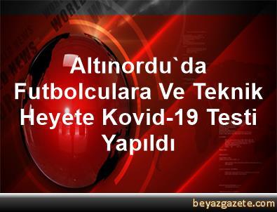 Altınordu'da Futbolculara Ve Teknik Heyete Kovid-19 Testi Yapıldı
