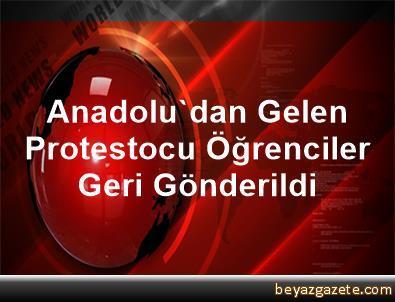Anadolu'dan Gelen Protestocu Öğrenciler Geri Gönderildi