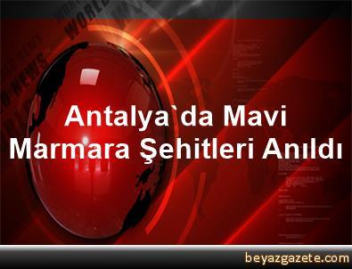 Antalya'da Mavi Marmara Şehitleri Anıldı