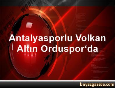 Antalyasporlu Volkan Altın Orduspor'da