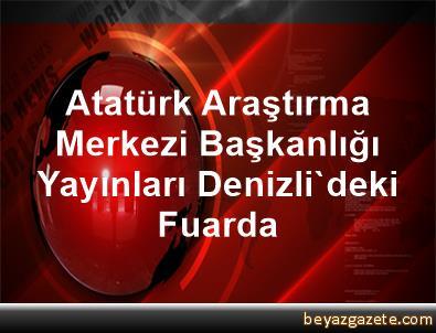 Atatürk Araştırma Merkezi Başkanlığı Yayınları Denizli'deki Fuarda