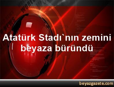 Atatürk Stadı'nın zemini beyaza büründü