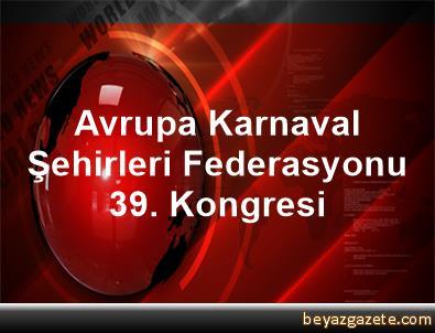 Avrupa Karnaval Şehirleri Federasyonu 39. Kongresi