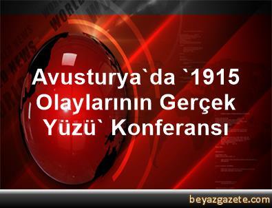 Avusturya'da '1915 Olaylarının Gerçek Yüzü' Konferansı
