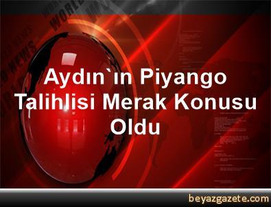 Aydın'ın Piyango Talihlisi Merak Konusu Oldu