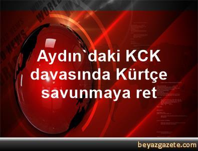 Aydın'daki KCK davasında Kürtçe savunmaya ret