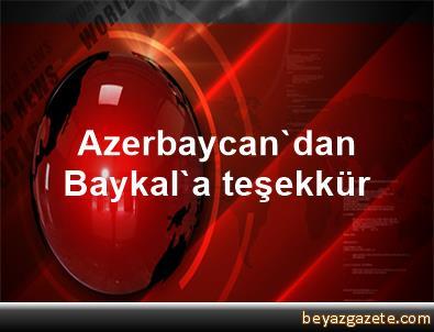 Azerbaycan'dan Baykal'a teşekkür