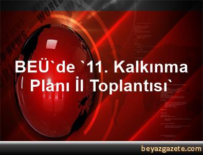 BEÜ'de '11. Kalkınma Planı İl Toplantısı'