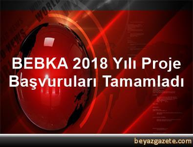 BEBKA 2018 Yılı Proje Başvuruları Tamamladı