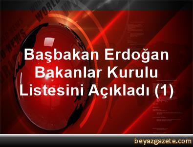 Başbakan Erdoğan, Bakanlar Kurulu Listesini Açıkladı (1)