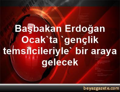 Başbakan Erdoğan, Ocak'ta 'gençlik temsilcileriyle' bir araya gelecek