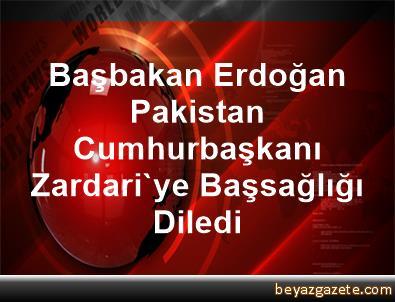 Başbakan Erdoğan, Pakistan Cumhurbaşkanı Zardari'ye Başsağlığı Diledi