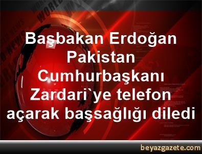Başbakan Erdoğan, Pakistan Cumhurbaşkanı Zardari'ye telefon açarak başsağlığı diledi