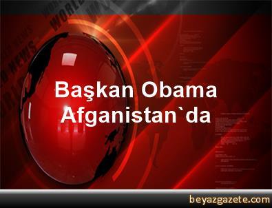 Başkan Obama, Afganistan'da
